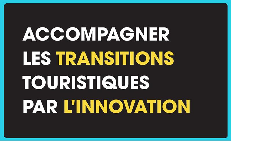 Accompagner les transitions touristiques par l'innovation